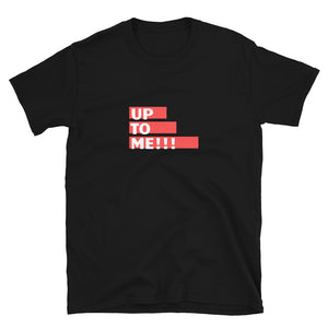 Up to Me Frauen T-Shirt