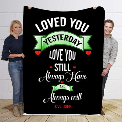 Love You Yesterday Love You Still   I Love You Personalized Blanket
