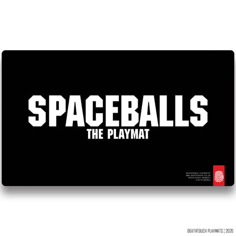 DEATHTOUCH SPACEBALLS THE PLAYMAT