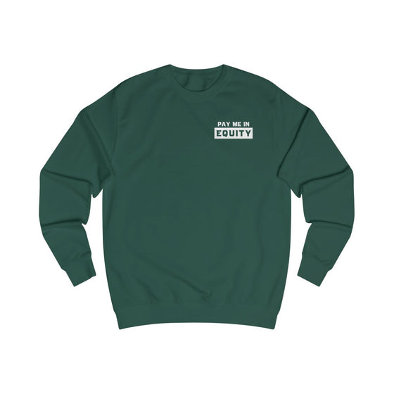 Pay Me in Equity Sweatshirt