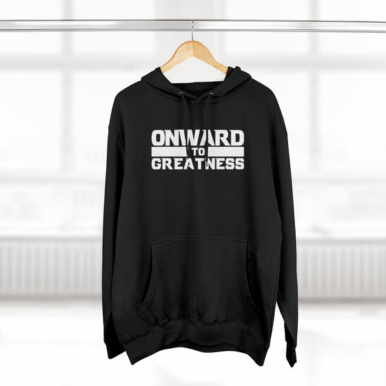 Onward to Greatness Pullover Hoody