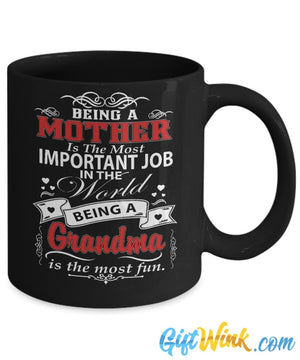 Being a Grandma is the Most Fun Mug-Coffee Mug-Gift Wink