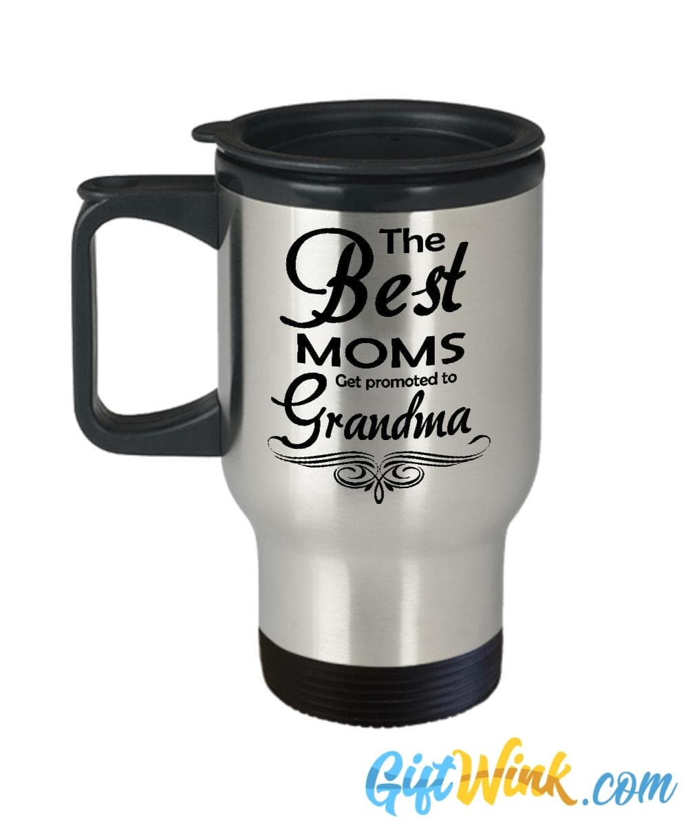 Best Moms Get Promoted to Grandma Travel Mug-Travel Mug-Gift Wink