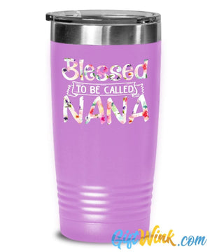 Blessed to Be Called Nana Tumbler-Tumbler-Gift Wink