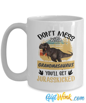Don't Mess with Grandmasaurus Mug - Great Gift-Coffee Mug-Gift Wink