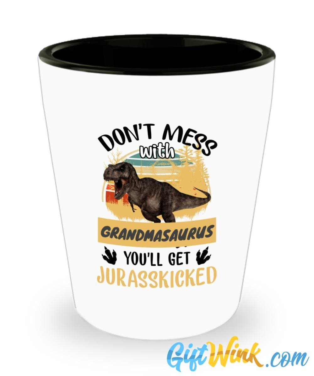 Don't Mess with Grandmasaurus Shot Glass-Shot Glass-Gift Wink