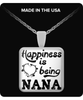 Happiness is Being Nana Pendant
