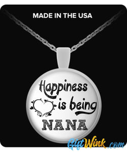 Happiness is Being Nana-Necklace-Gift Wink