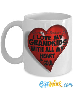 I Love My Grandkids with All My Heart & Soul-Coffee Mug-Gift Wink