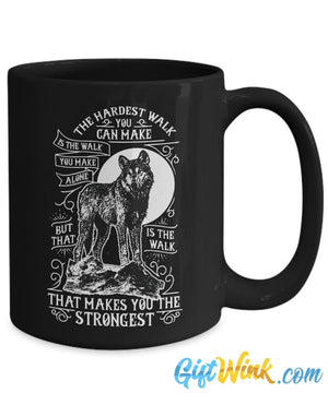 The Hardest Walk Makes You Strongest Mug-Coffee Mug-Gift Wink