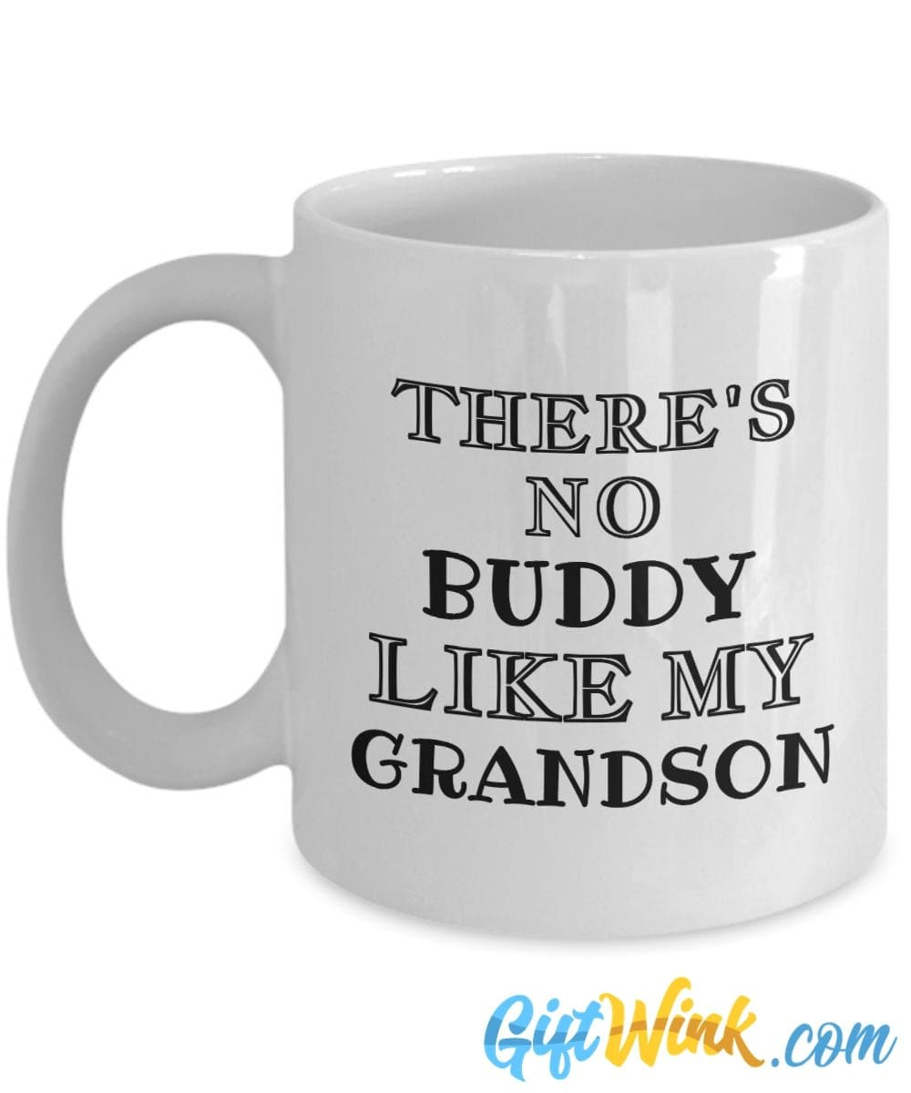 There's No Buddy Like My Grandson Mug-Coffee Mug-Gift Wink