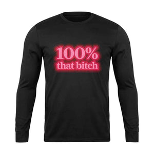 100 Percent That Bitch Truth Hurts Long Sleeve T-Shirt