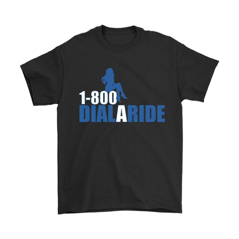 1 800 Dial A Ride Men'S T-Shirt