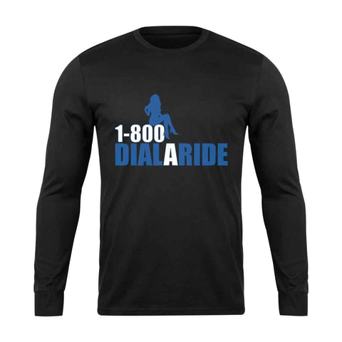 1 800 Dial A Ride Long Sleeve T-Shirt