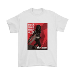 Anger Makes You Stupid Stupid Gets Yu Killer Michonne Quoates Men's T-Shirt