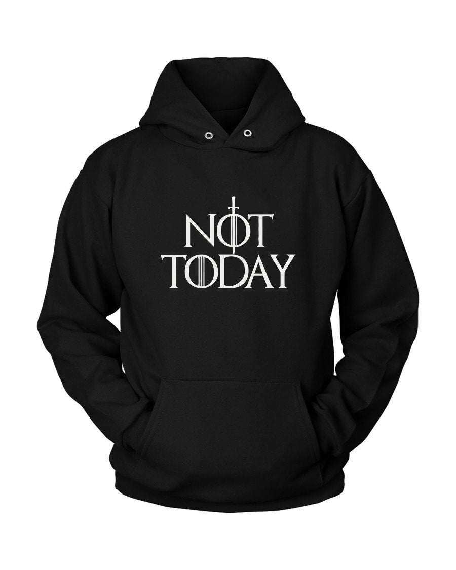 Arya Stark Not Today Unisex Hoodie - Nuu Shirtz