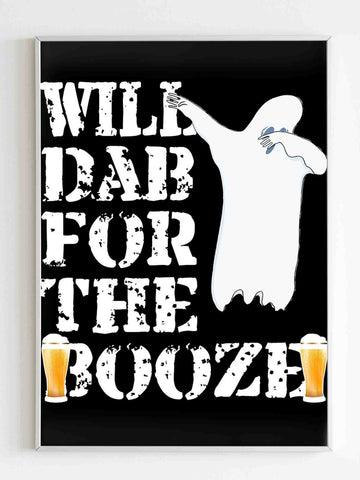 Cool Halloween Ghost Will Dab For The Booze Beer Lover Poster - Nuu Shirtz