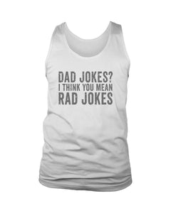 Dad Jokes I Think You Mean Rad Jokes Men's Tank Top - Nuu Shirtz