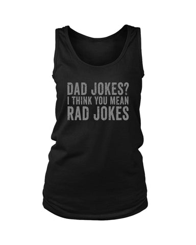 Dad Jokes I Think You Mean Rad Jokes Women's Tank Top - Nuu Shirtz