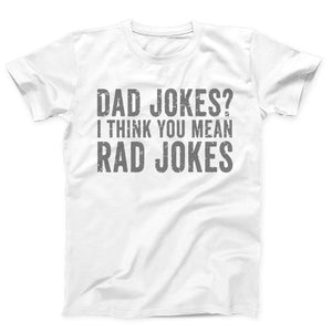 Dad Jokes I Think You Mean Rad Jokes Men's T-Shirt - Nuu Shirtz