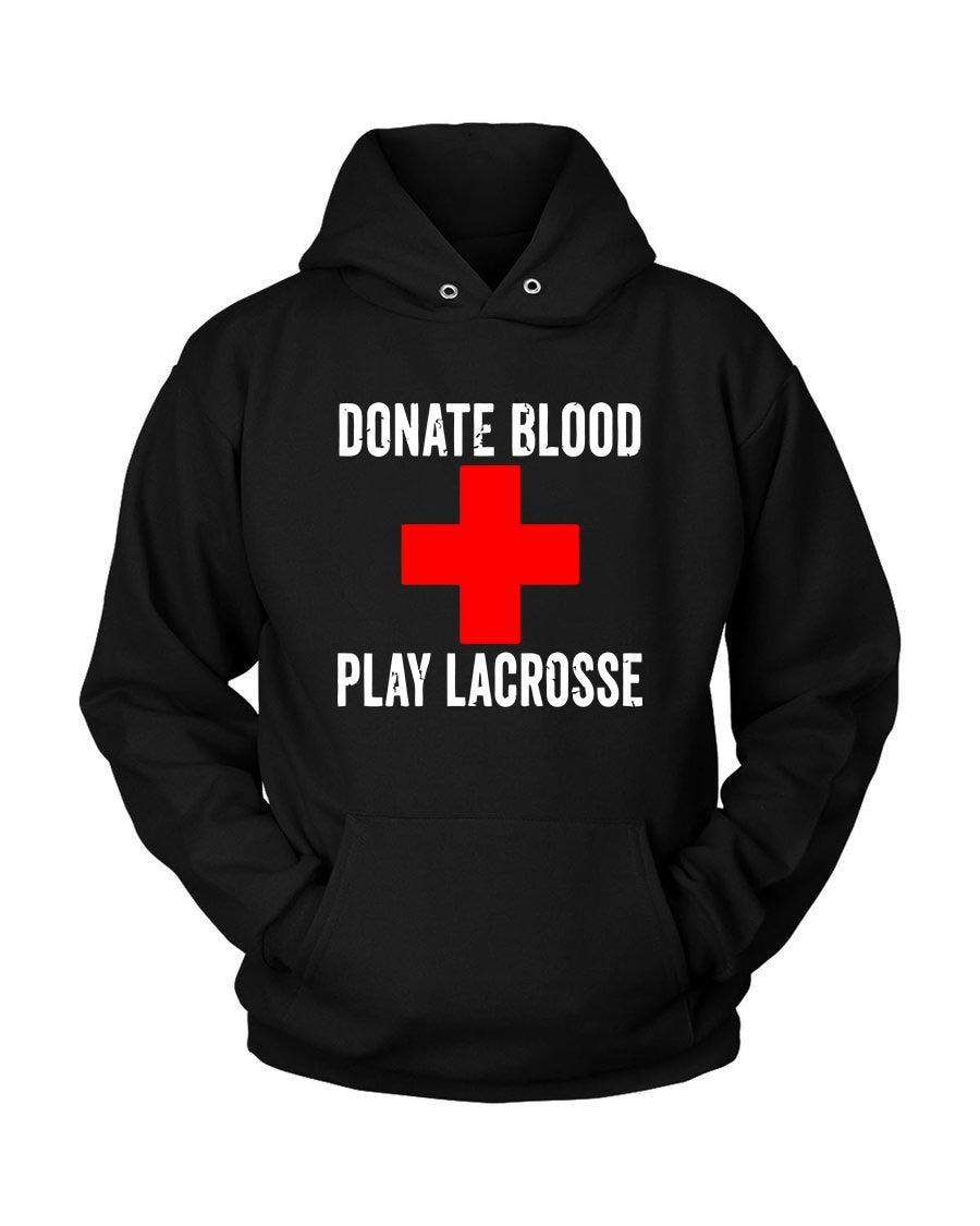 Donate Blood Play Lacrosse Unisex Hoodie - Nuu Shirtz
