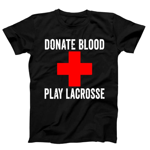 Donate Blood Play Lacrosse Men's T-Shirt