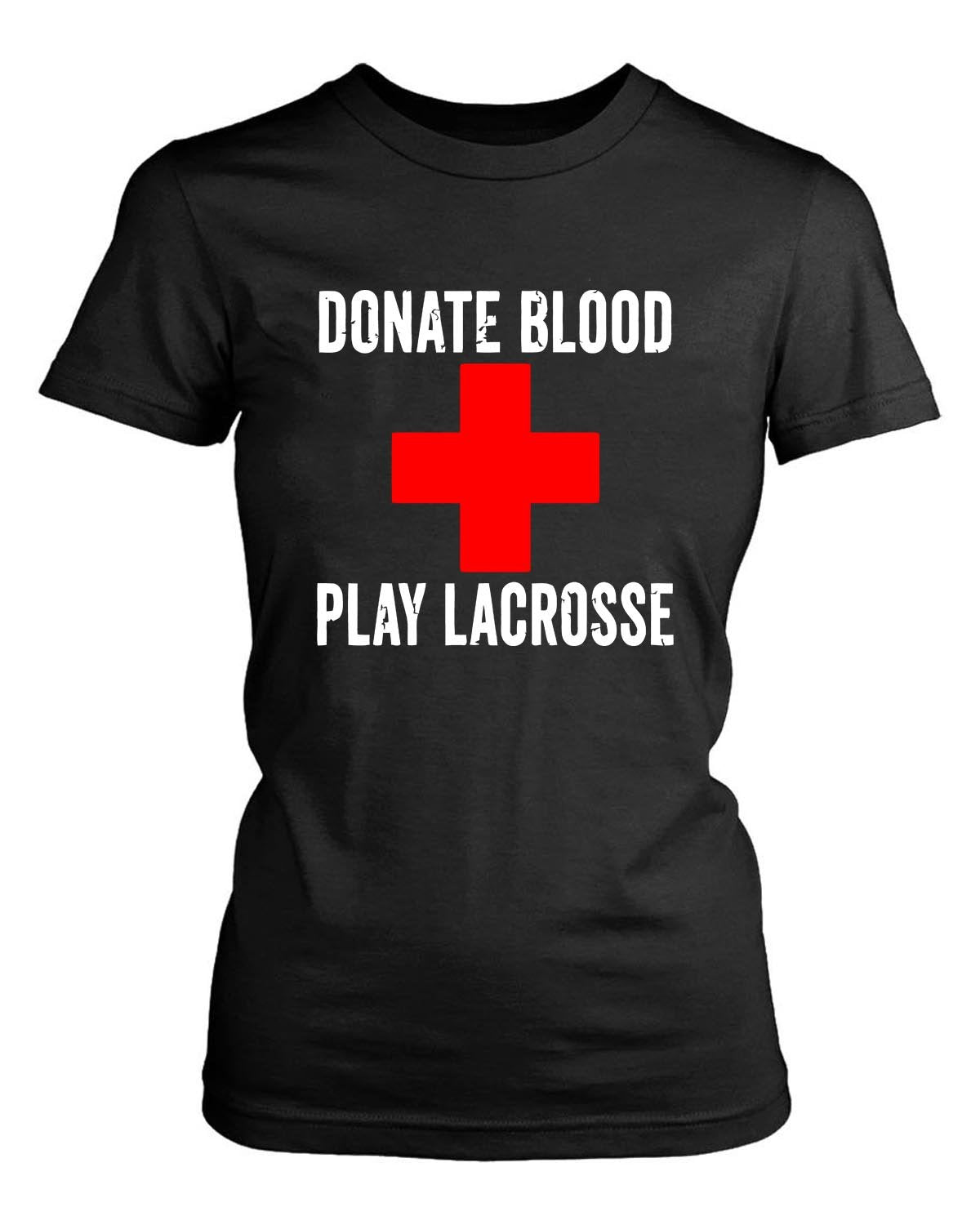 Donate Blood Play Lacrosse Women's T-Shirt - Nuu Shirtz