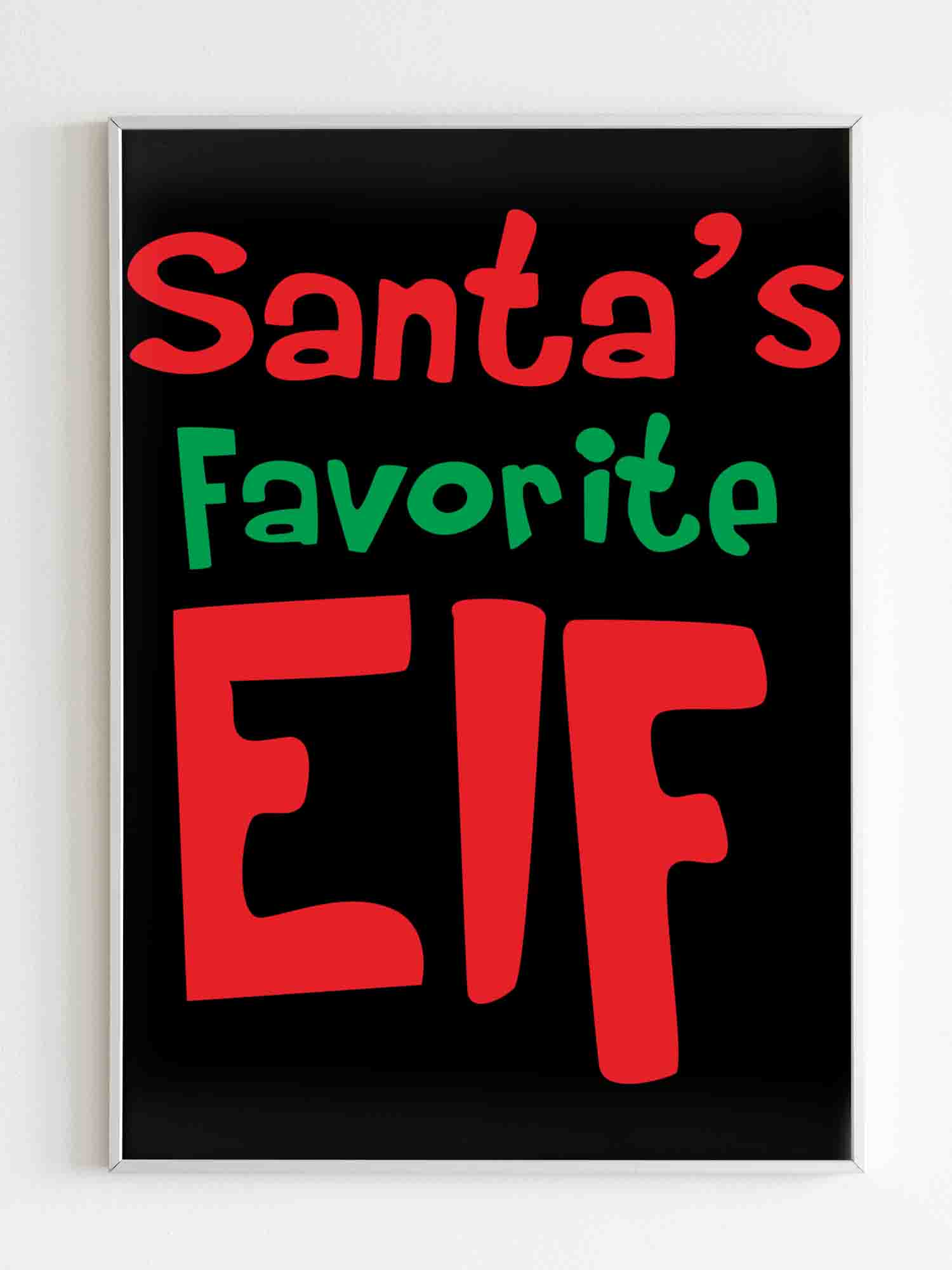 Elf Christmas Santa Santa Favorite Elf Poster