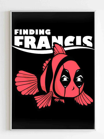 Finding Francis Poster - Nuu Shirtz