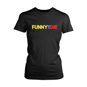Funny Or Die Women's T-Shirt
