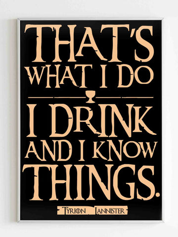 Game Of Thrones Thats What I Do Poster - Nuu Shirtz