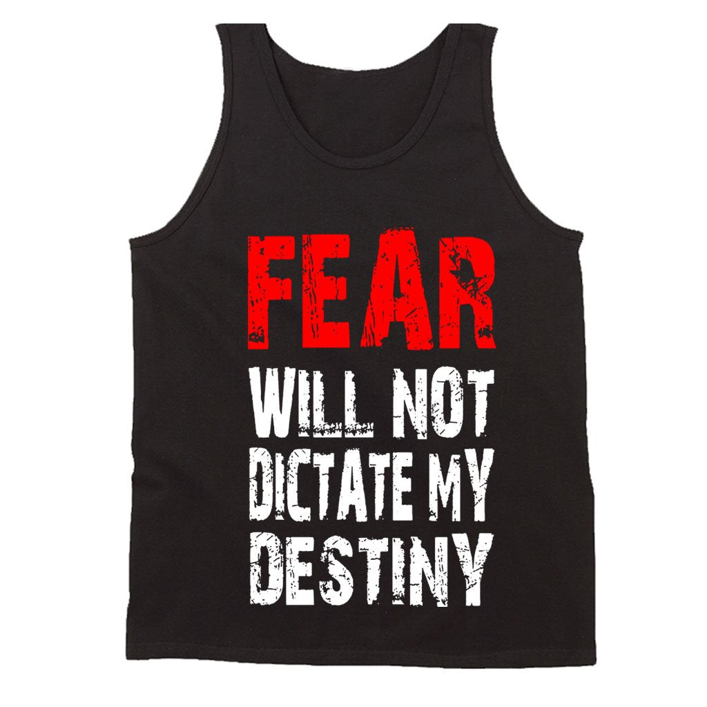 Gym Motivation Fear Will Not Dictate My Destiny Men's Tank Top