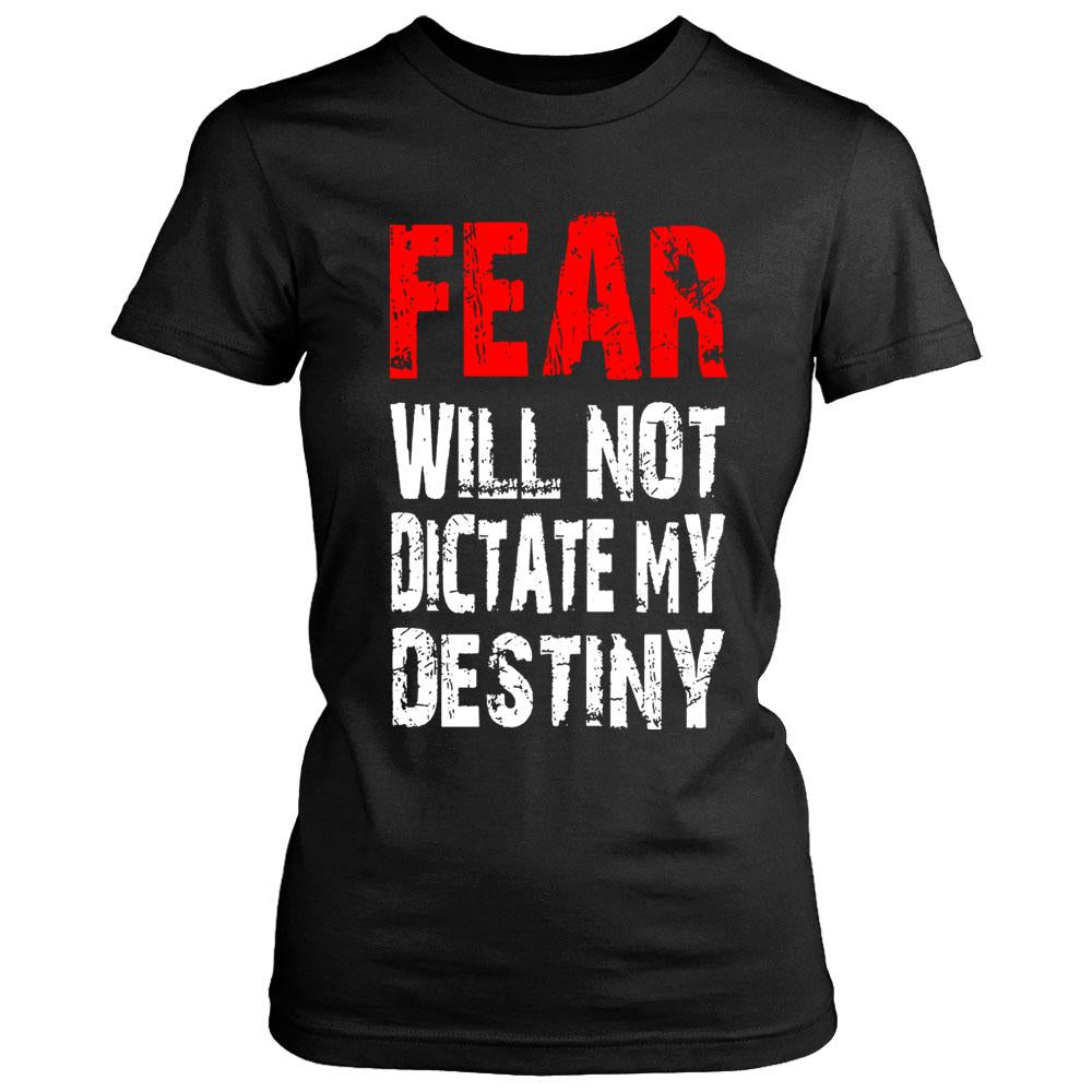 Gym Motivation Fear Will Not Dictate My Destiny Women's T-Shirt