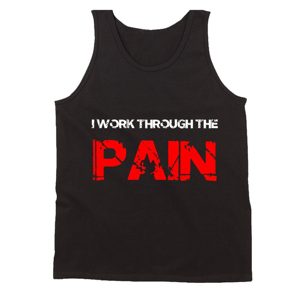 Gym Motivation I Work Through The Pain Men's Tank Top