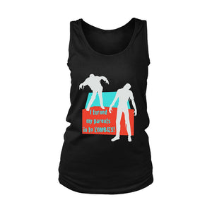 I Turned My Parents In To Zombies Quotes Women's Tank Top