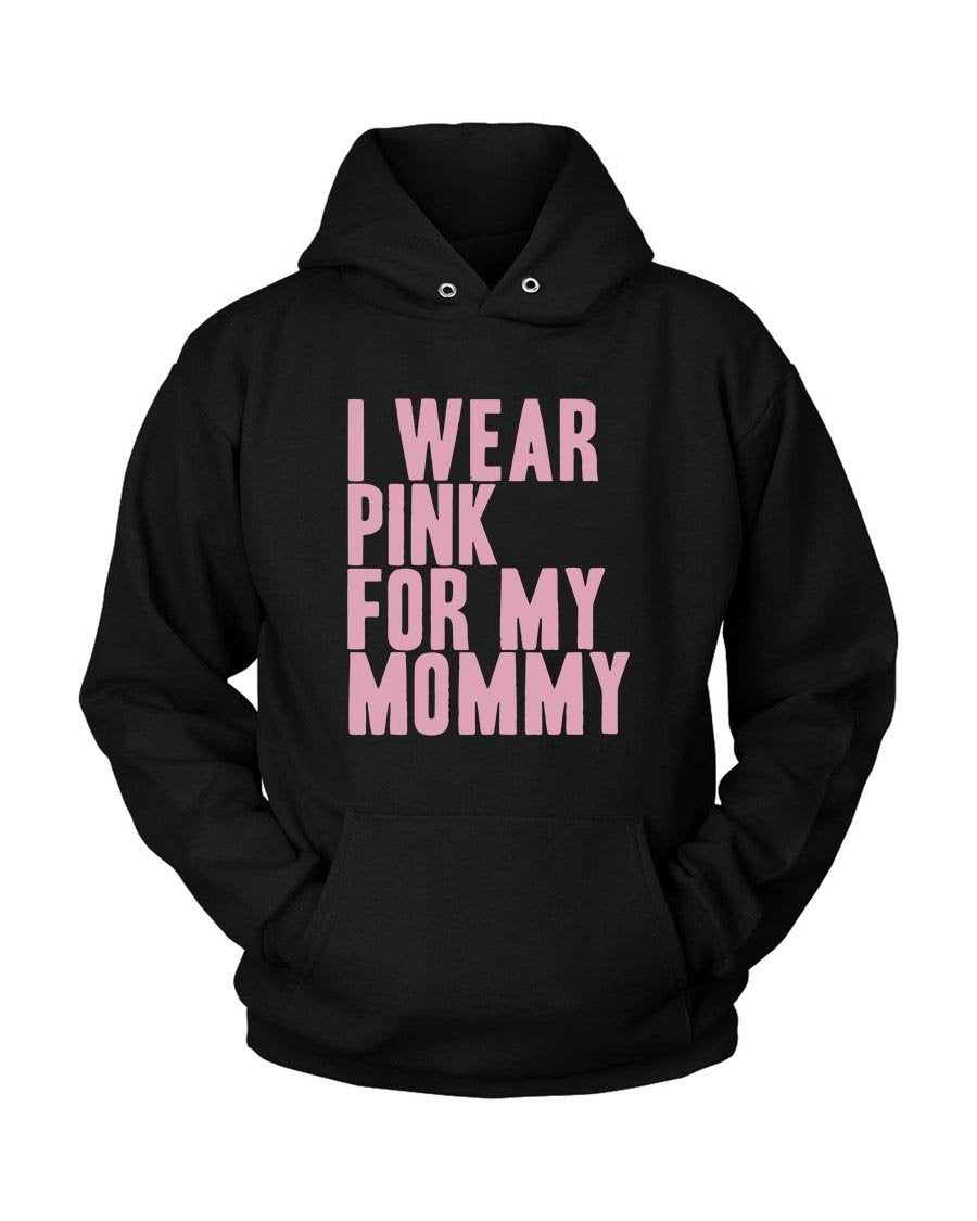 I Wear Pink For My Mommy Unisex Hoodie