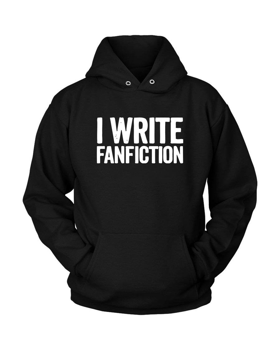 I Write Fanfiction Unisex Hoodie - Nuu Shirtz