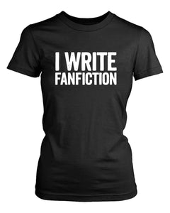 I Write Fanfiction Women's T-Shirt - Nuu Shirtz