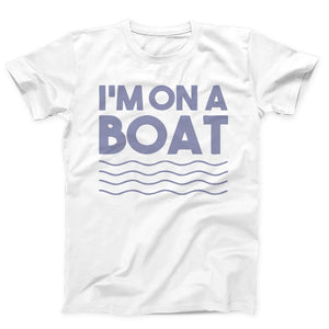 Im On A Boat Funny Cruise Ship Vacation Fishing Men's T-Shirt