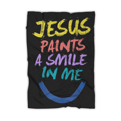 Jesus Paints A Smile In Me Quote Poster Blanket