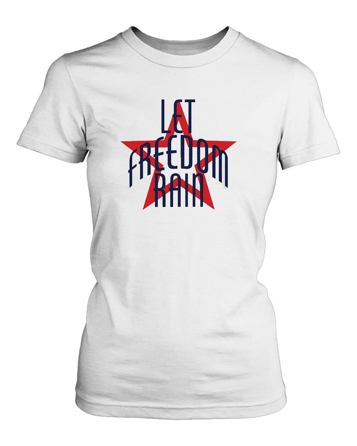 Let Freedom Rain Women's T-Shirt