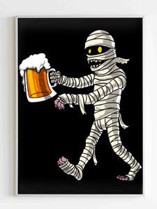 Mummy Zombie Beer Drinking Party Funny Scary Halloween Poster - Nuu Shirtz