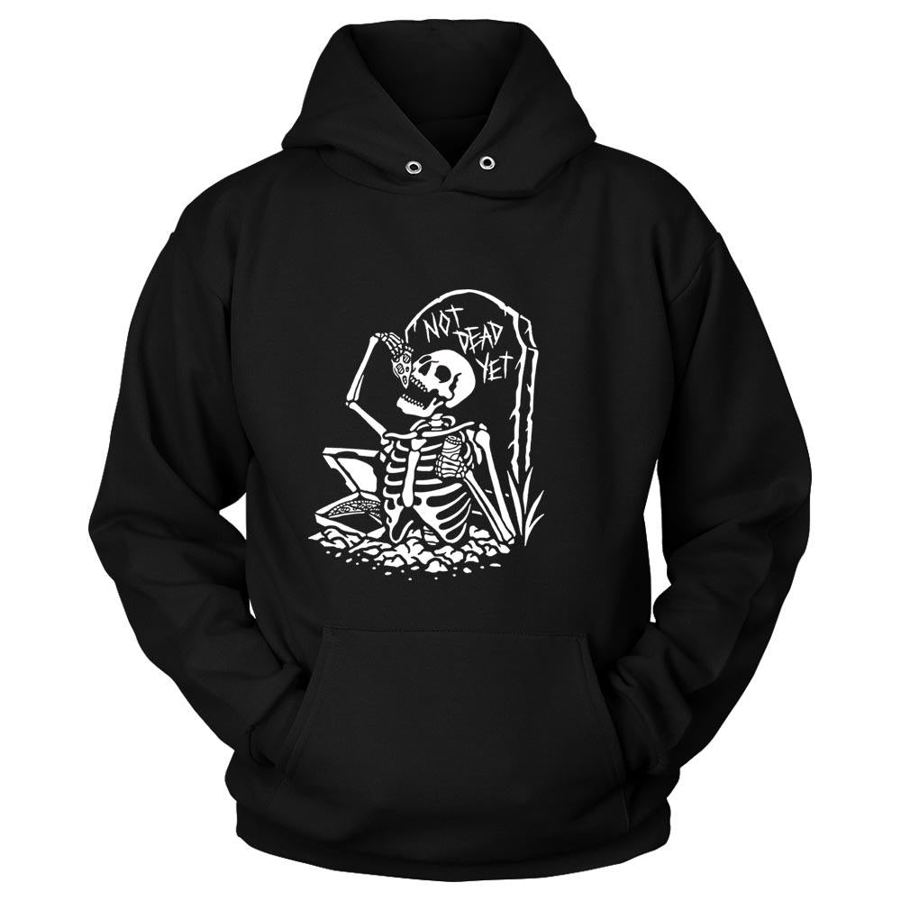Not Dead Yet Unisex Hoodie - Nuu Shirtz