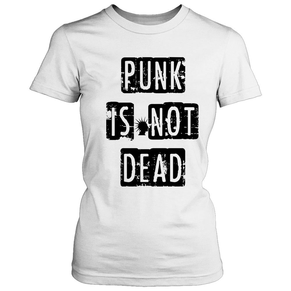 Punk Is Not Dead Fun Music Hipster Women's T-Shirt