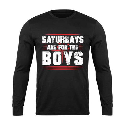 Saturdays Are For The Boys Funny Long Sleeve T-Shirt