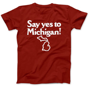 Say Yes To Michigan Men's T-Shirt - Nuu Shirtz