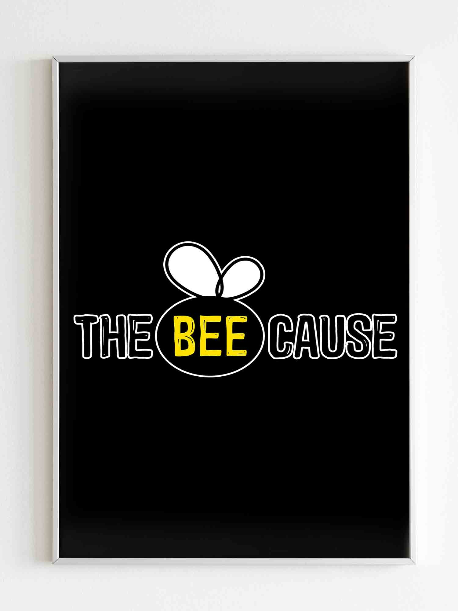 The Bee Cause Poster