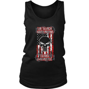The Punisher We Teach Good People To Kill Bad People Women's Tank Top - Nuu Shirtz