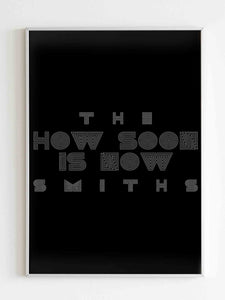 The Smiths How Soon Is Now Poster