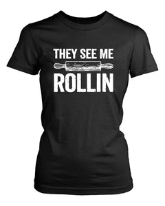 They See Me Rollin Funny Rolling Pin Baking Women's T-Shirt
